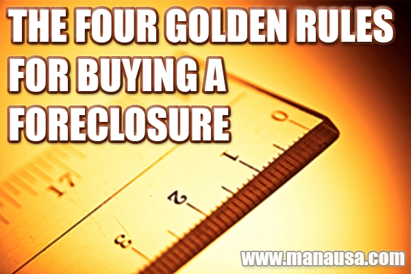4 Golden Rules For Buying A Foreclosure