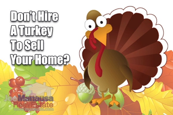 Don't Hire A Turkey To Sell Your Home