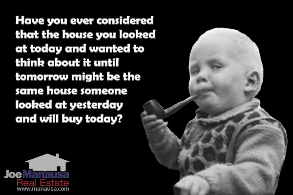 That House You Looked At Today Might Not Be Available Tomorrow