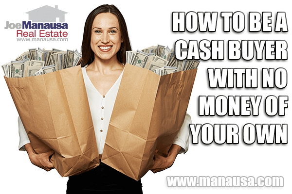 How To Be A Cash Buyer With No Money Of Your Own