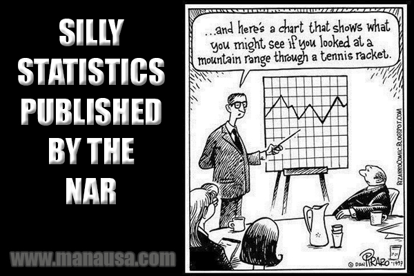 The National Association Of Realtors - Silly Statistics And Why You Should Ignore Them