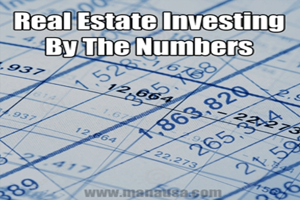 It should be all about the numbers when you invest in the real estate market