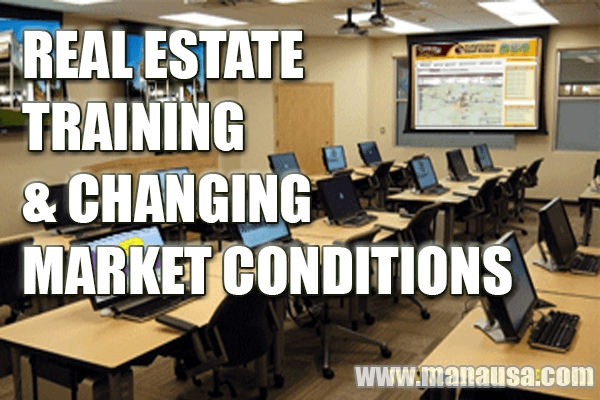 Real Estate Training Must Adjust For Changing Market Conditions