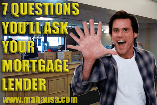 7 Questions You Will Ask Your Mortgage Lender