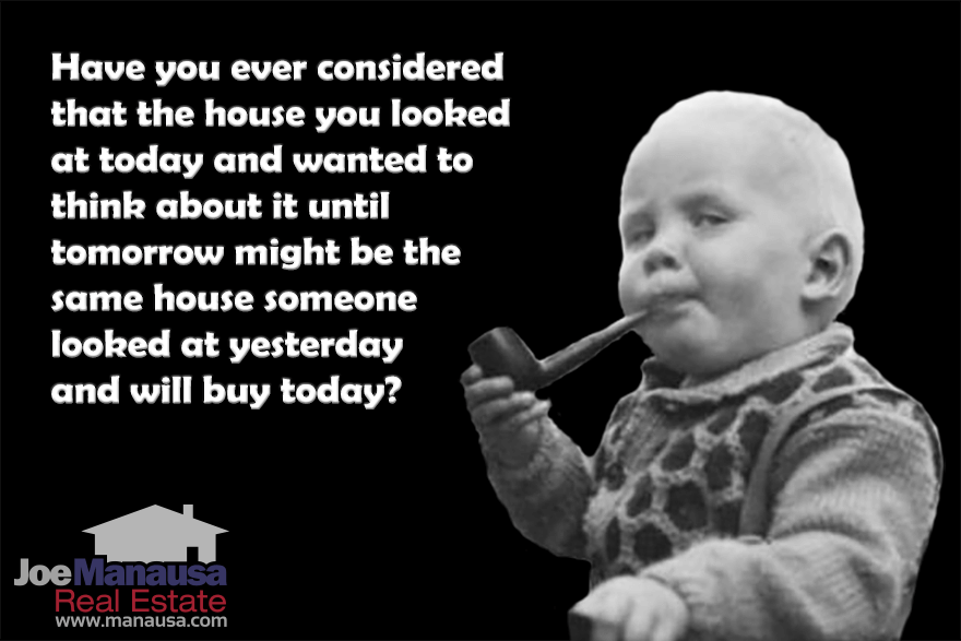 That Home You Looked At Today Might Not Be Available Tomorrow