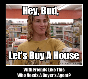Buyer's Agent Jeff Spicoli