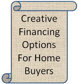 Creative Financing Options For Home Buyers