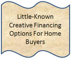 Creative home financing secrets for home buyers