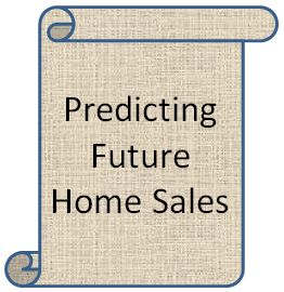 Predicting Future Home Sales